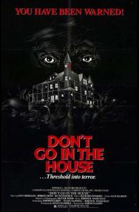 Don&#39t Go in the House