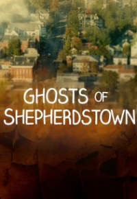 Ghosts of Shepherdstown Season 1
