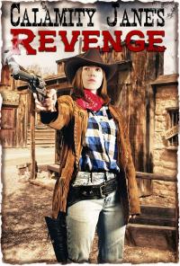 Calamity Jane&#39s Revenge