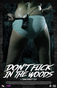 Don&#39t Fuck in the Woods