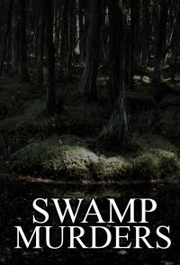 Swamp Murders Season 1