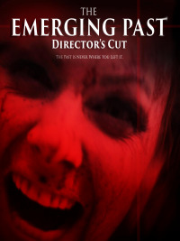 The Emerging Past Director&#39s Cut