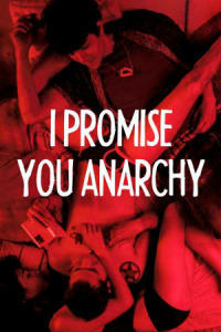 I Promise You Anarchy