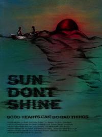 Sun Don&#39t Shine