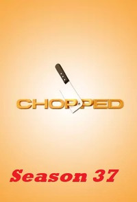 Chopped Season 37