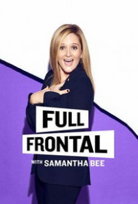 Full Frontal with Samantha Bee Season 3